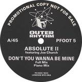 ABSOLUTE / DON'T YOU WANNA BE MINE (PFOOT 5)