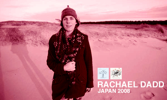 RACHAEL DADD live in JAPAN