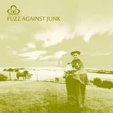 FUZZ AGAINST JUNK / BALLAD OF THE HIP DEATH GODDESS